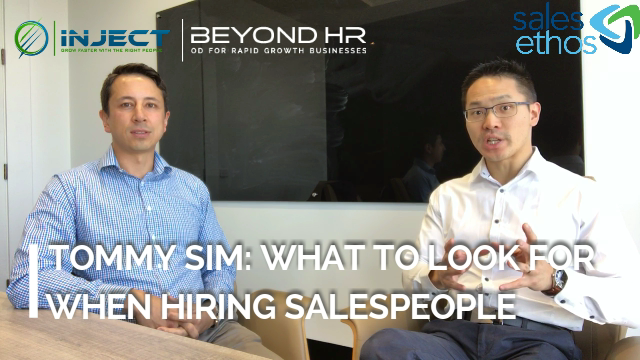 What to Look for When Hiring Salespeople: An Interview with Tommy Sim